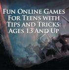 Fun Online Games For Teens with Tips and Tricks: Ages 13 And Up: Games for Kids and Teens by Baby Professor
