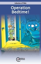 Operation Bedtime! by Tomy Pageau