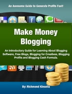 Make Money Blogging by Richmond Kinsella