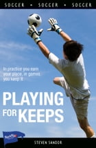 Playing for Keeps by Steven Sandor