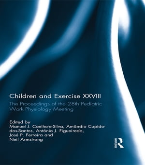 Children and Exercise XXVIII The Proceedings of the 28th Pediatric Work Physiology Meeting