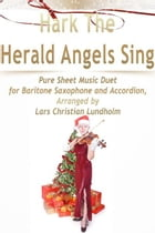 Hark The Herald Angels Sing Pure Sheet Music Duet for Baritone Saxophone and Accordion, Arranged by Lars Christian Lundholm by Pure Sheet Music