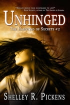 Unhinged by Shelley R. Pickens