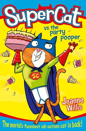 Supercat vs The Party Pooper (Supercat, Book 2) by Jeanne Willis