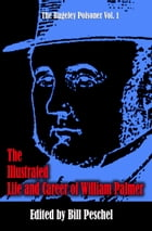 The Illustrated Life and Career of William Palmer by Bill Peschel