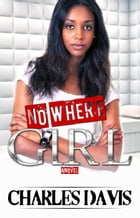 No Where Girl: Classic Urban Drama & Suspense by Charles Davis