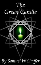 The Green Candle by Samuel W. Shaffer