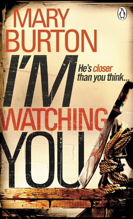 Book I'm Watching You by Mary Burton