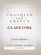 Chandler and Grant's Glaucoma, Fifth Edition by Malik Kahook