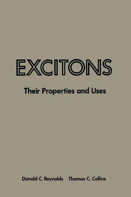 Book Excitons: Their Properties and Uses by Reynolds, Donald C.