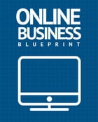 Online Business Blueprint by Anonymous