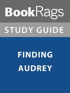 Summary & Study Guide: Finding Audrey