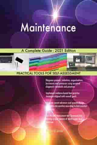 Maintenance A Complete Guide - 2021 Edition by Gerardus Blokdyk