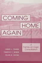 Coming Home Again: A Family-Of-Origin Consultation
