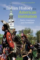 The Indian History of an American Institution: Native Americans and Dartmouth