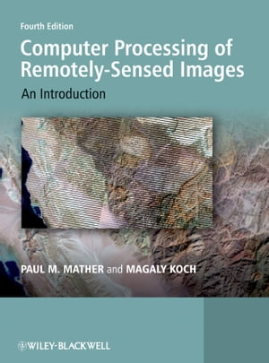 Computer Processing of Remotely-Sensed Images An Introduction