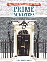 Amazing & Extraordinary Facts - Prime Ministers