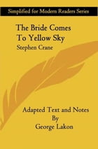 The Bride Comes To Yellow Sky: Simplified for Modern Readers
