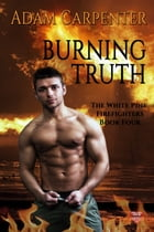 Burning Truth by Adam Carpenter