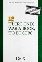 There Once Was a Book, To Be Sure … by Dr X