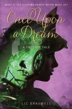 Once Upon a Dream: A Twisted Tale Cover Image