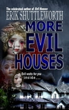More Evil Houses by Erik Shuttleworth