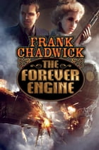 The Forever Engine by Frank Chadwick