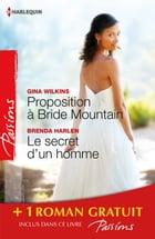 Proposition à Bride Mountain - Le secret d'un homme - Un ennemi irrésistible: (promotion) by Victoria Pade