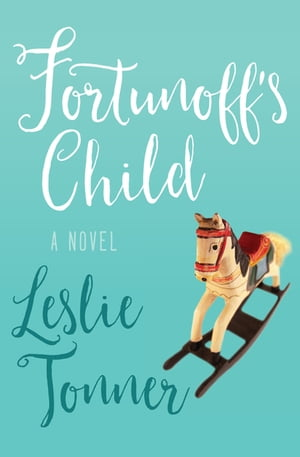 Fortunoff's Child: A Novel by Leslie Tonner