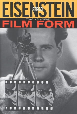 Film Form Essays in Film Theory