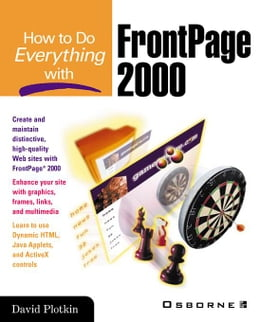 Book How to Do Everything with FrontPage 2000 by Plotkin, David