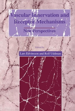 Book Vascular Innervation and Receptor Mechanisms: New Perspectives by Uddman, Rolf
