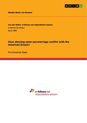 Does denying same sex-marriage conflict with the American Dream? by Wiebke Marie von Bremen