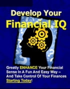 Develop Your Financial IQ by Anonymous