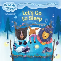 Book Let's Go to Sleep: A Story with Five Steps to Help Ease Your Child to Sleep by Maisie Reade