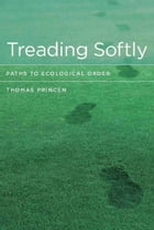 Treading Softly: Paths to Ecological Order