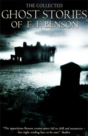 The Collected Ghost Stories of E.F. Benson new edn