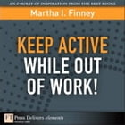 Keep Active While Out of Work! by Martha I. Finney