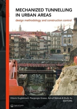 Book Mechanized Tunnelling in Urban Areas: Design methodology and construction control by Guglielmetti, Vittorio
