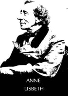 Anne Lisbeth by Hans Christian Andersen