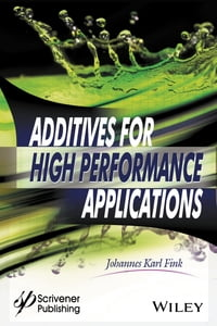 Additives for High Performance Applications: Chemistry and Applications