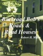 Motorcycle Road Trips (Vol. 14) Roads & Road Houses: Ride to Eat, Eat to Ride by Robert Miller