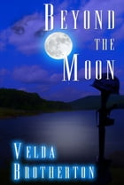 Beyond the Moon by Velda Brotherton