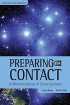 Preparing for Contact: A Metamorphosis of Consciousness by Lyssa Royal