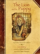 The Lion and the Puppy: And Other Stories for Children by Leo Tolstoy