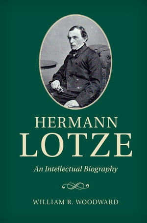 Hermann Lotze An Intellectual Biography