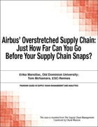 Airbus' Overstretched Supply Chain: Just How Far Can You Go Before Your Supply Chain Snaps? by Chuck Munson