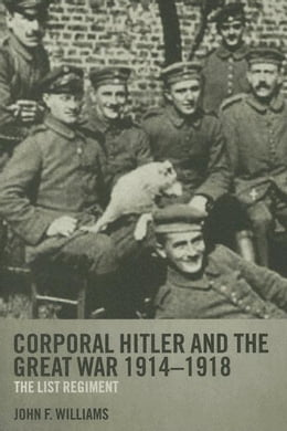 Book Corporal Hitler and the Great War 1914-1918 by Williams, John
