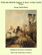 With the British Legion: A Story of the Carlist Wars by George Alfred Henty