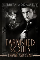 Tarnished Souls - Frankie and Gent by Brita Addams